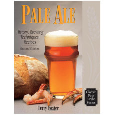 Pale Ale 2nd Edition: History, Brewing, Techniques, Recipes (Classic Beer Style)